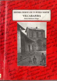 HISTORIA HEROICA DE UN PUEBLO MARTIR VILCABAMBA-1